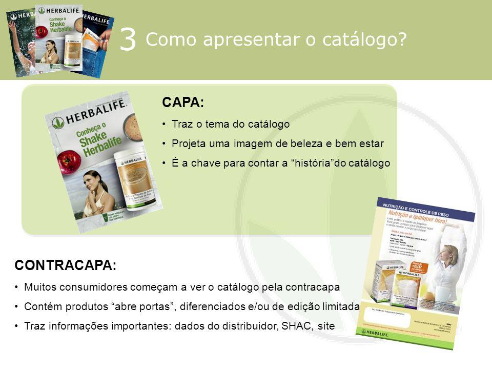 CAPA: Traz o tema do catálogo Projeta uma imagem de beleza e bem estar É a chave para contar a históriado catálogo CONTRACAPA: Muitos consumidores com