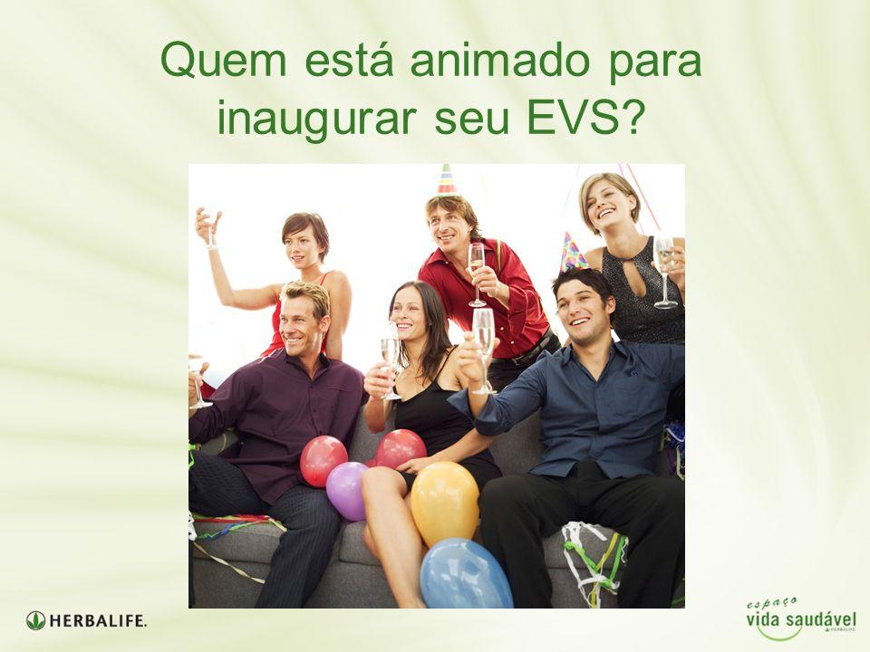 Quem está animado para inaugurar seu EVS?