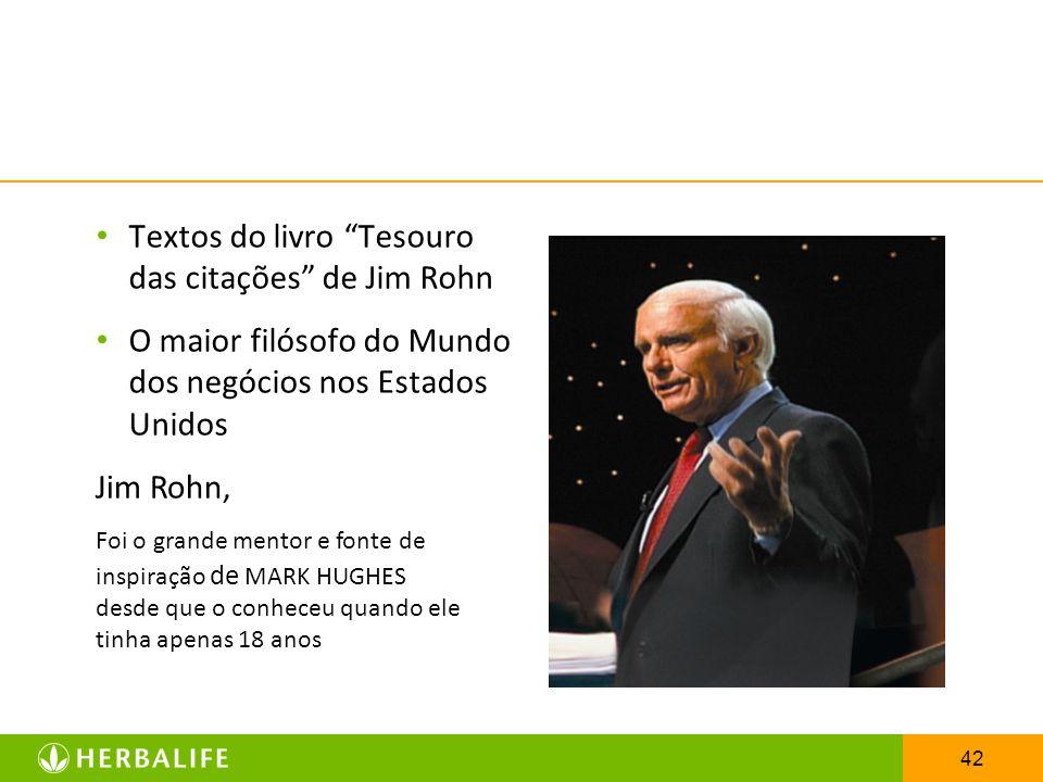 42 Textos do livro Tesouro das citações de Jim Rohn O maior filósofo do Mundo dos negócios nos Estados Unidos Jim Rohn, Foi o grande mentor e fonte de
