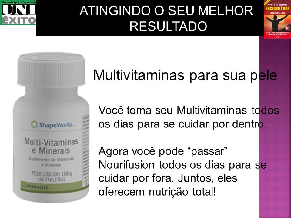 Multivitaminas para sua pele Você toma seu Multivitaminas todos os dias para se cuidar por dentro. Agora você pode passar Nourifusion todos os dias pa
