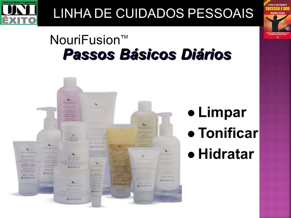 NouriFusion Passos Básicos Diários Limpar Tonificar Hidratar Limpar Tonificar Hidratar LINHA DE CUIDADOS PESSOAIS