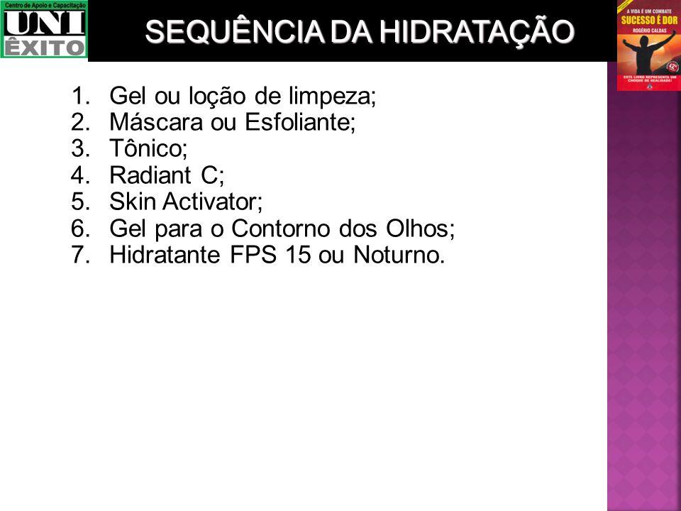 1.Gel ou loção de limpeza; 2.Máscara ou Esfoliante; 3.Tônico; 4.Radiant C; 5.Skin Activator; 6.Gel para o Contorno dos Olhos; 7.Hidratante FPS 15 ou N