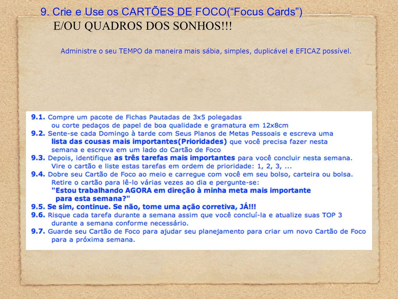 9. Crie e Use os CARTÕES DE FOCO(Focus Cards) E/OU QUADROS DOS SONHOS!!! Administre o seu TEMPO da maneira mais sábia, simples, duplicável e EFICAZ po