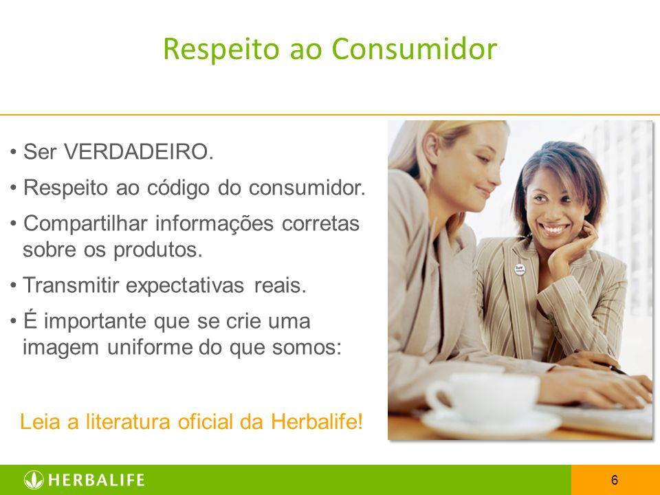 6 Ser VERDADEIRO. Respeito ao código do consumidor. Compartilhar informações corretas sobre os produtos. Transmitir expectativas reais. É importante q