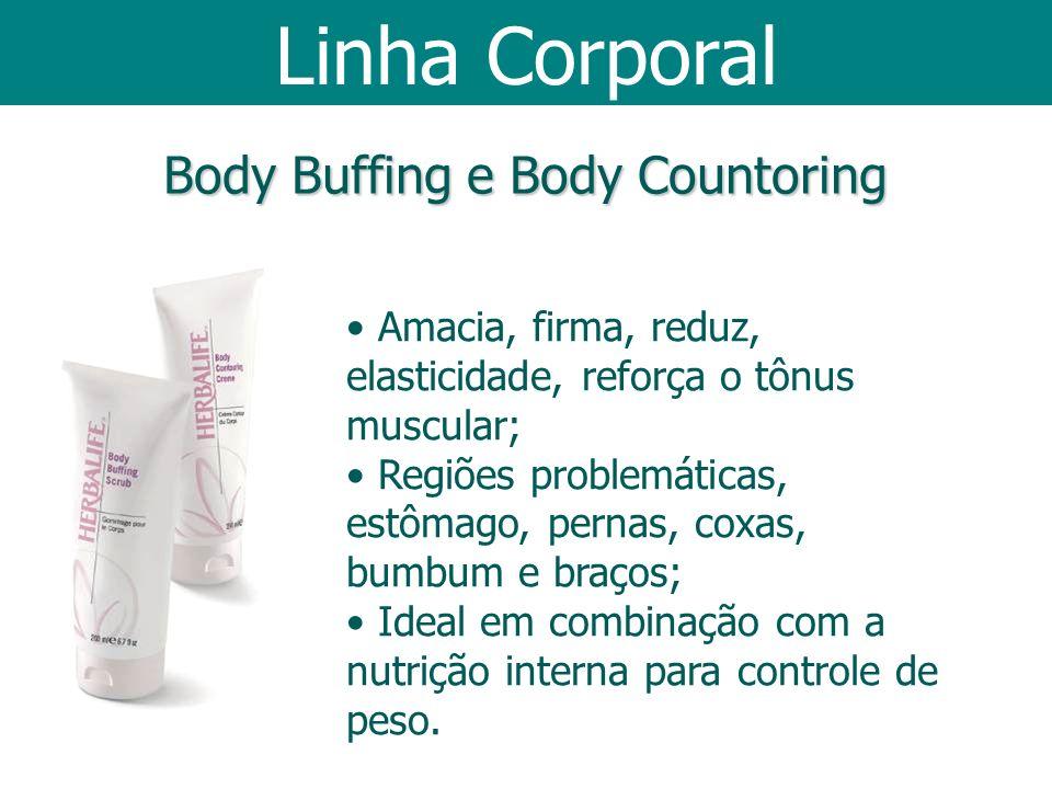 Body Buffing e Body Countoring Amacia, firma, reduz, elasticidade, reforça o tônus muscular; Regiões problemáticas, estômago, pernas, coxas, bumbum e
