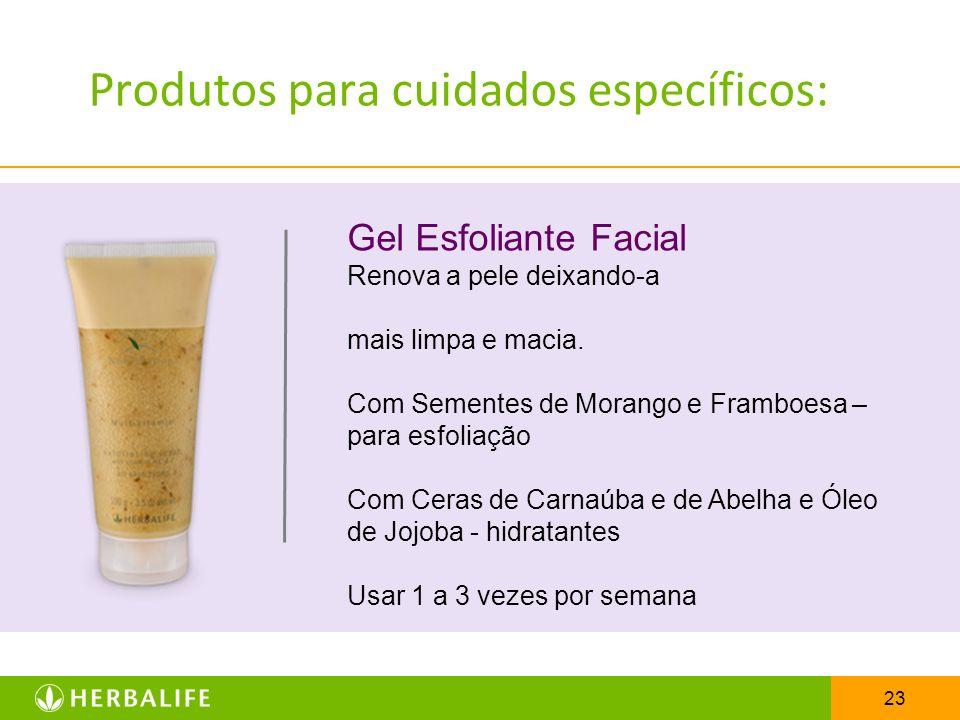 23 Produtos para cuidados específicos: Gel Esfoliante Facial Renova a pele deixando-a mais limpa e macia. Com Sementes de Morango e Framboesa – para e