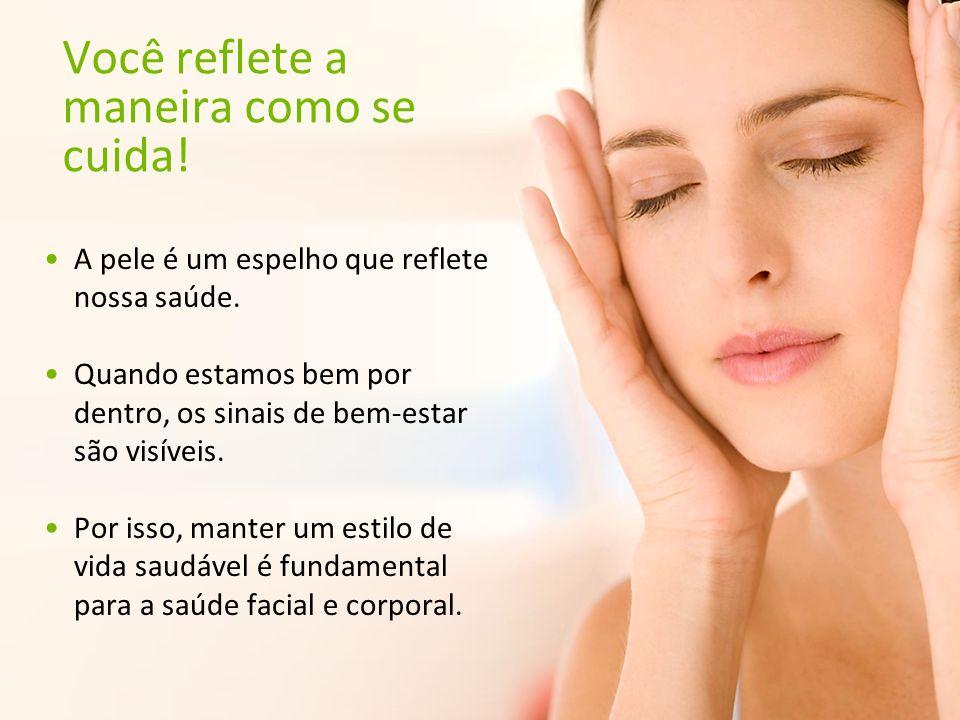 4 A pele é um espelho que reflete nossa saúde. Quando estamos bem por dentro, os sinais de bem-estar são visíveis. Por isso, manter um estilo de vida