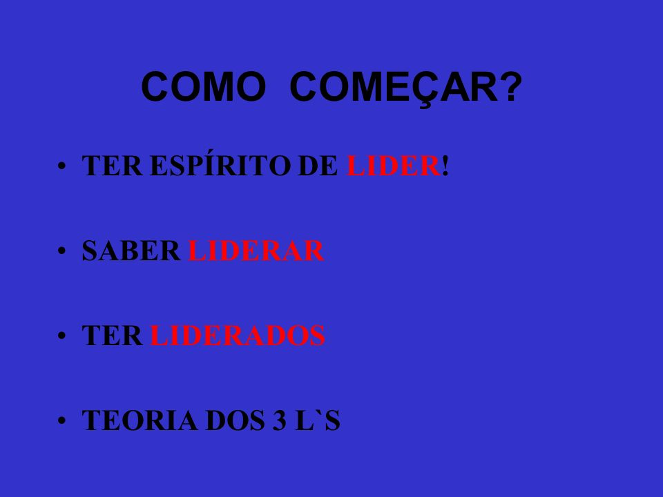 FILOSOFIA DE SER LIDER: ESTABELEÇA SER LIDER NÚMERO 1! TRABALHAR PARA VITÓRIAS