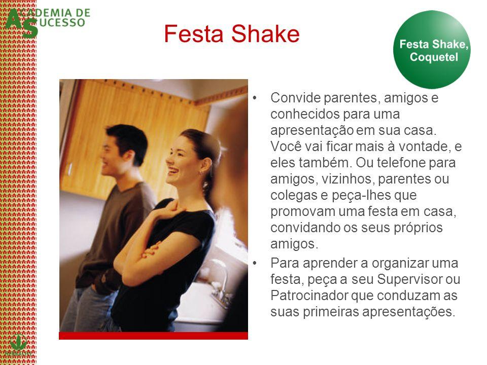 Festa Shake Convide parentes, amigos e conhecidos para uma apresentação em sua casa. Você vai ficar mais à vontade, e eles também. Ou telefone para am