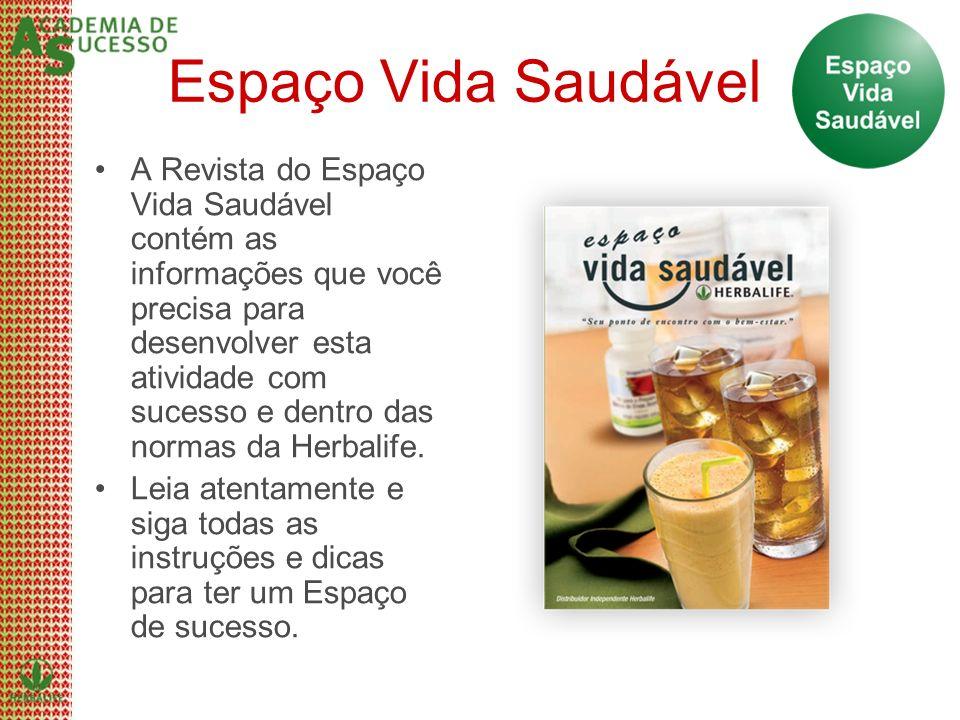 Espaço Vida Saudável A Revista do Espaço Vida Saudável contém as informações que você precisa para desenvolver esta atividade com sucesso e dentro das