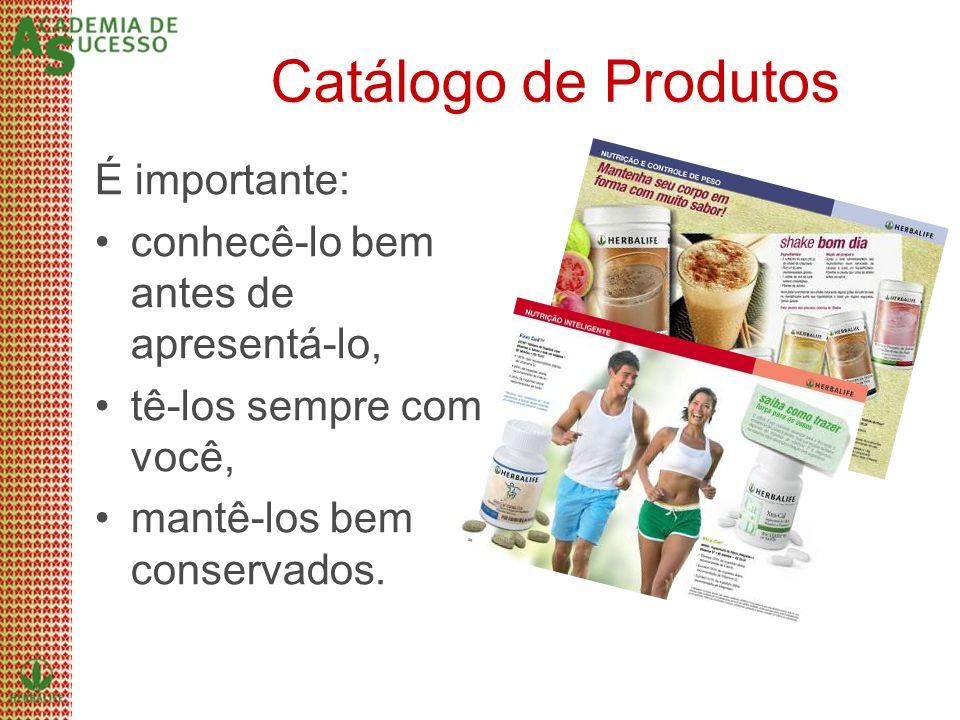 Catálogo de Produtos É importante: conhecê-lo bem antes de apresentá-lo, tê-los sempre com você, mantê-los bem conservados.