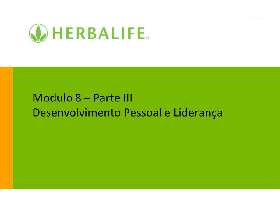 Modulo 8 – Parte III Desenvolvimento Pessoal e Liderança