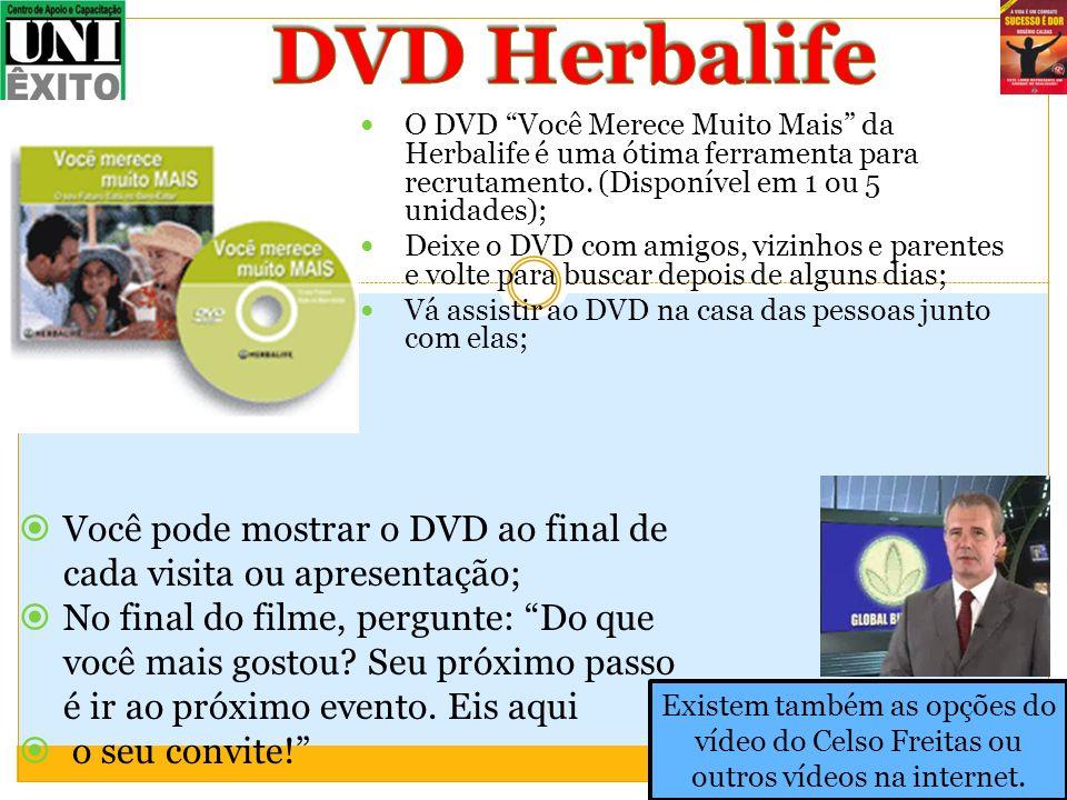 O DVD Você Merece Muito Mais da Herbalife é uma ótima ferramenta para recrutamento. (Disponível em 1 ou 5 unidades); Deixe o DVD com amigos, vizinhos