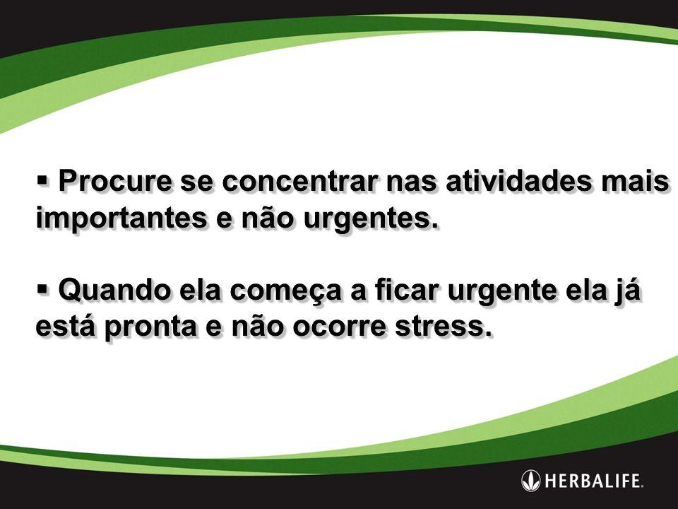 Procure se concentrar nas atividades mais importantes e não urgentes.