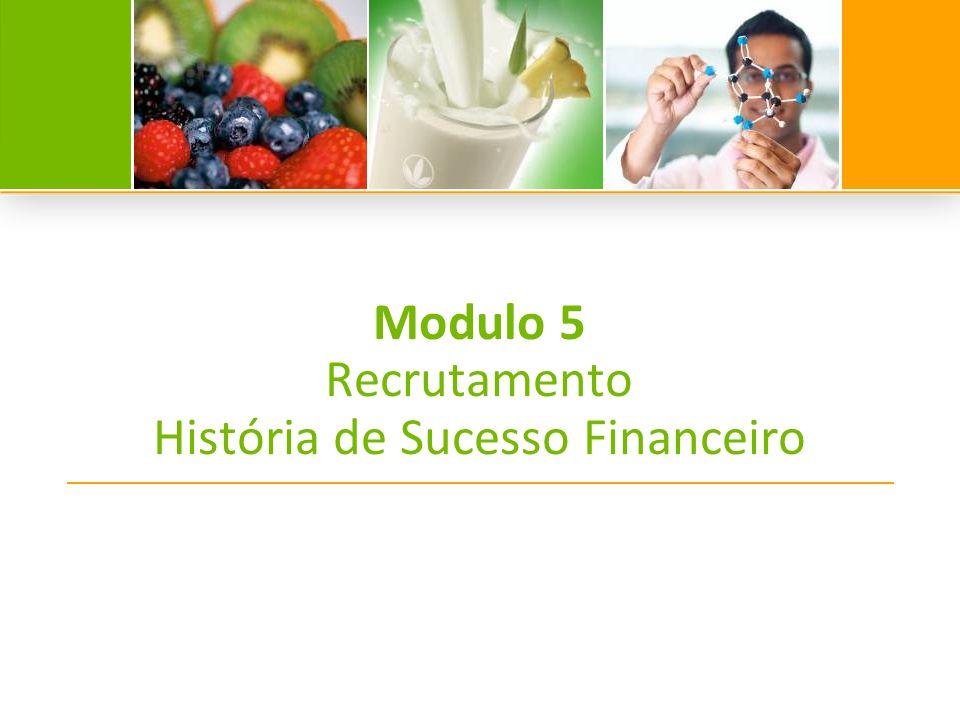 Modulo 5 Recrutamento História de Sucesso Financeiro