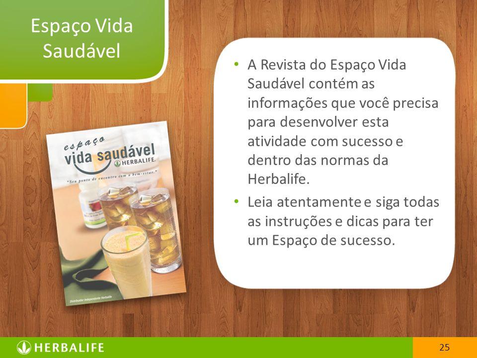25 A Revista do Espaço Vida Saudável contém as informações que você precisa para desenvolver esta atividade com sucesso e dentro das normas da Herbali