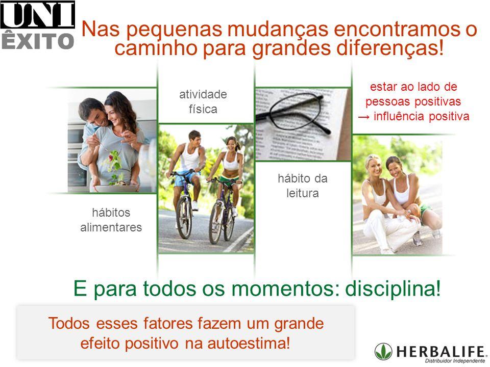 hábitos alimentares atividade física hábito da leitura estar ao lado de pessoas positivas influência positiva E para todos os momentos: disciplina.