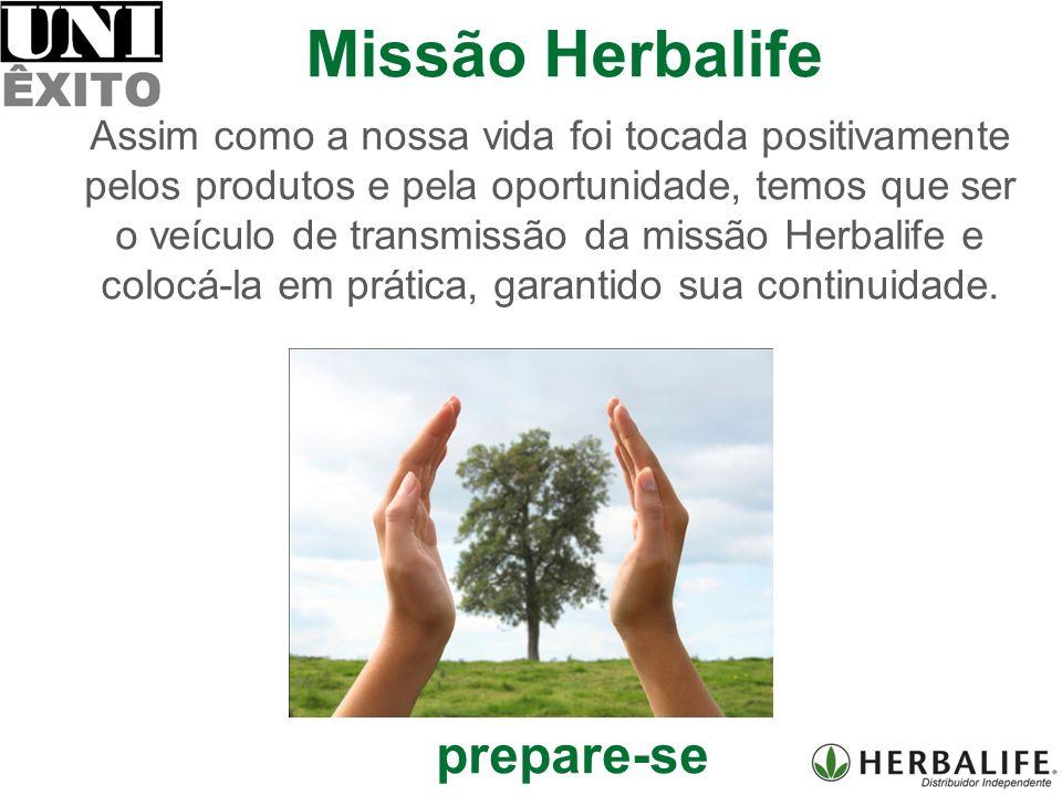 Assim como a nossa vida foi tocada positivamente pelos produtos e pela oportunidade, temos que ser o veículo de transmissão da missão Herbalife e colocá-la em prática, garantido sua continuidade.