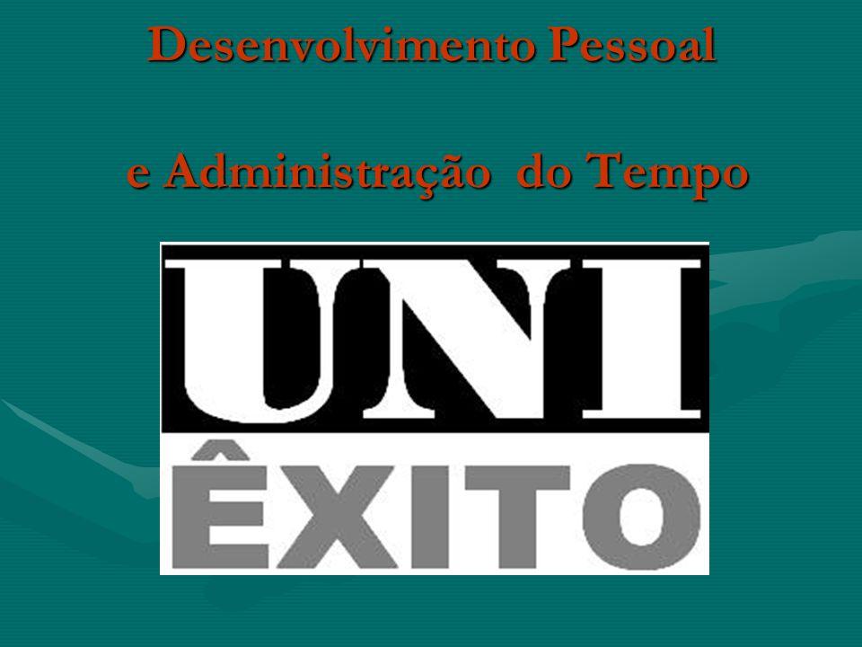 Desenvolvimento Pessoal e Administração do Tempo