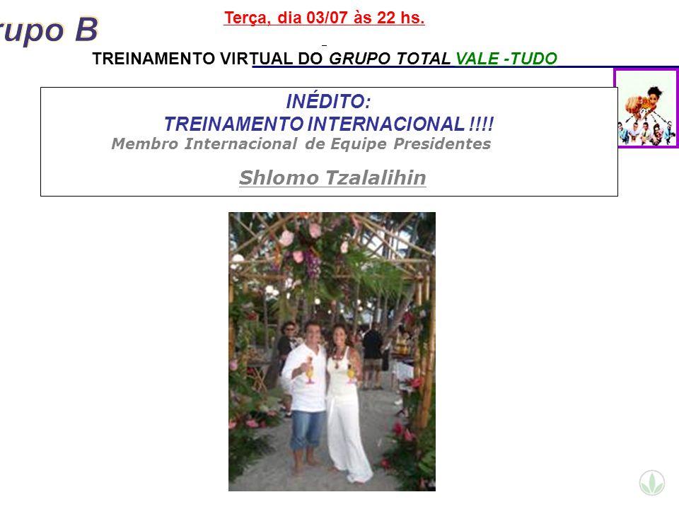 INÉDITO: TREINAMENTO INTERNACIONAL !!!! Terça, dia 03/07 às 22 hs. TREINAMENTO VIRTUAL DO GRUPO TOTAL VALE -TUDO Membro Internacional de Equipe Presid