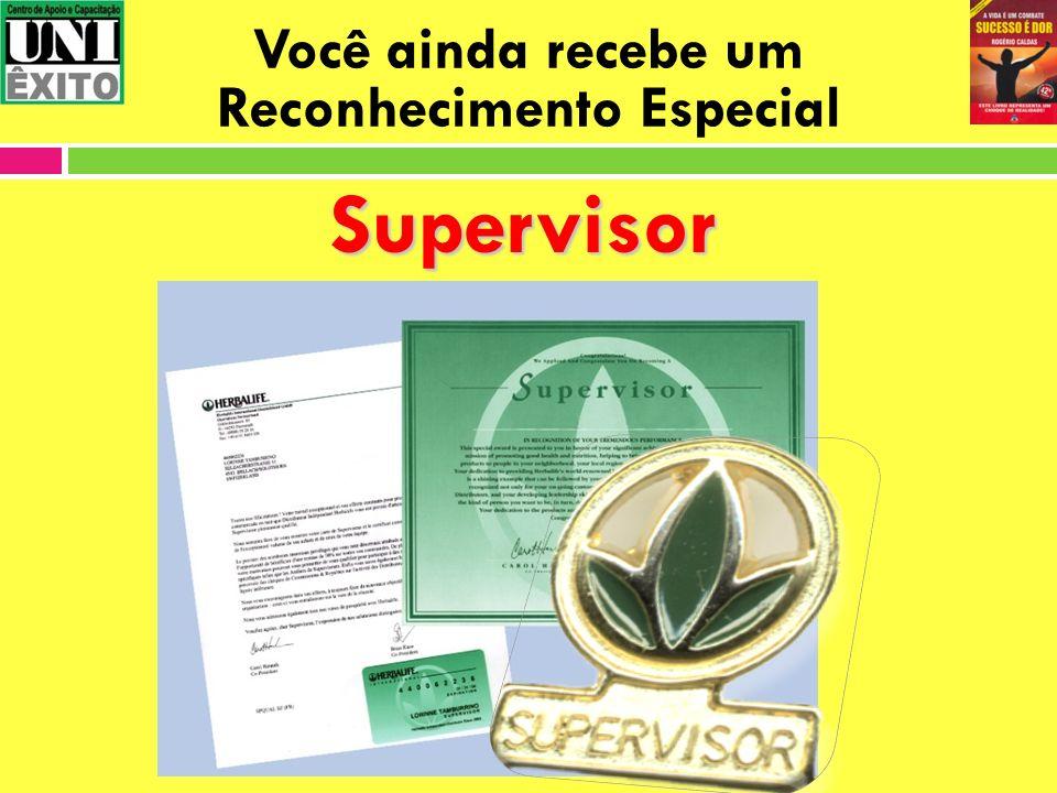 Você ainda recebe um Reconhecimento Especial Supervisor