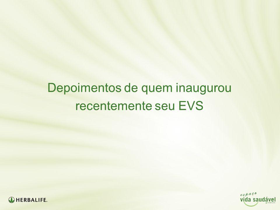 Depoimentos de quem inaugurou recentemente seu EVS