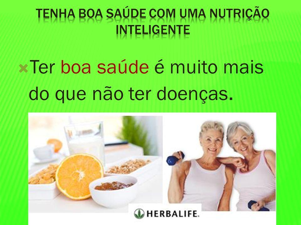 Ter boa saúde é muito mais do que não ter doenças.