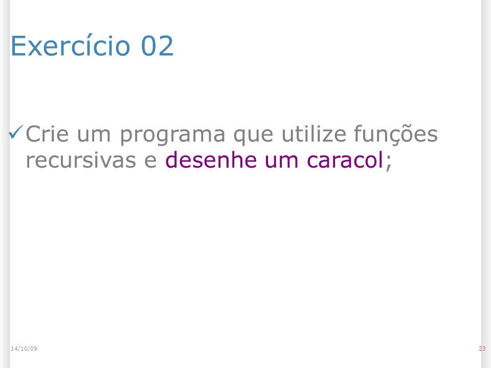 Exercício 02 2314/10/09 Crie um programa que utilize funções recursivas e desenhe um caracol;