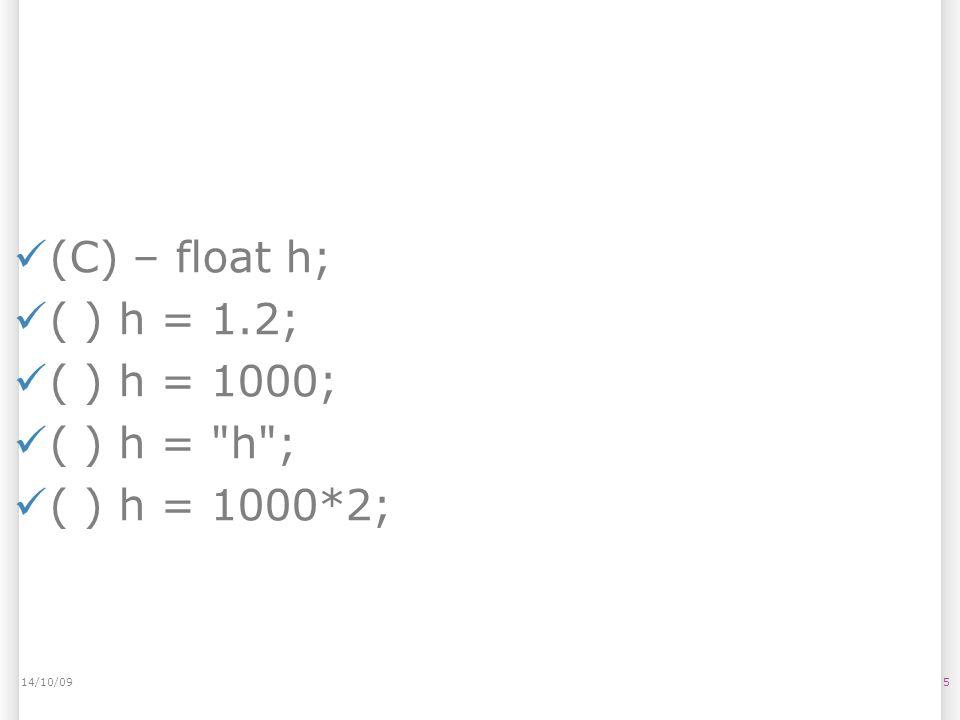 614/10/09 (D) – boolean inter; ( ) inter = 1>2; ( ) inter = true; ( ) inter = 2 * 3; ( ) inter = int(2*3);
