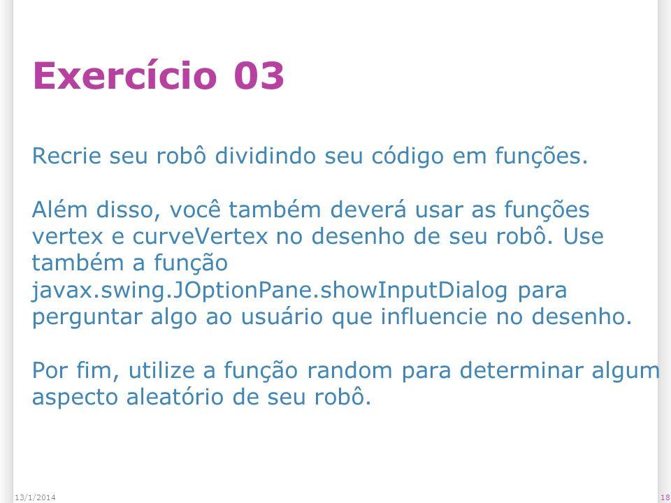 Exercício 03 Recrie seu robô dividindo seu código em funções.
