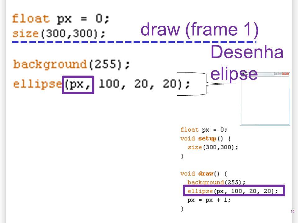 11 draw (frame 1) Desenha elipse