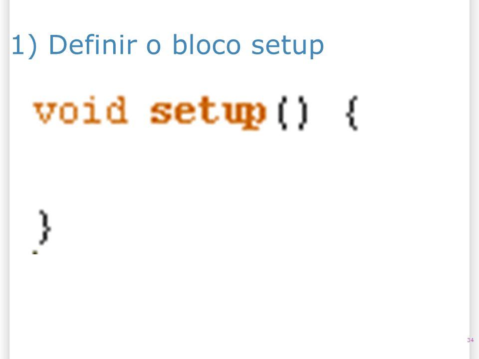 1) Definir o bloco setup 34