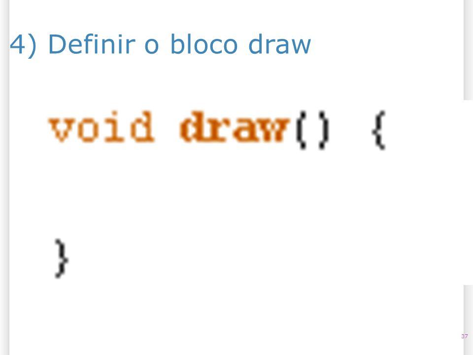 4) Definir o bloco draw 37