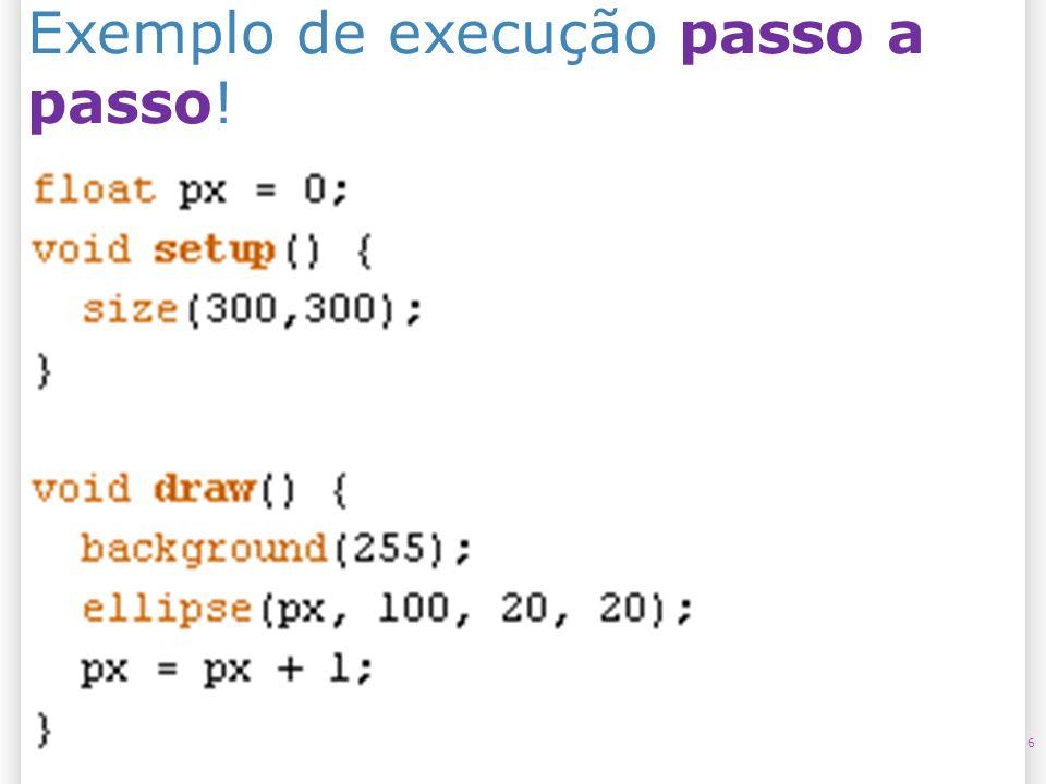 Exemplo de execução passo a passo! 6
