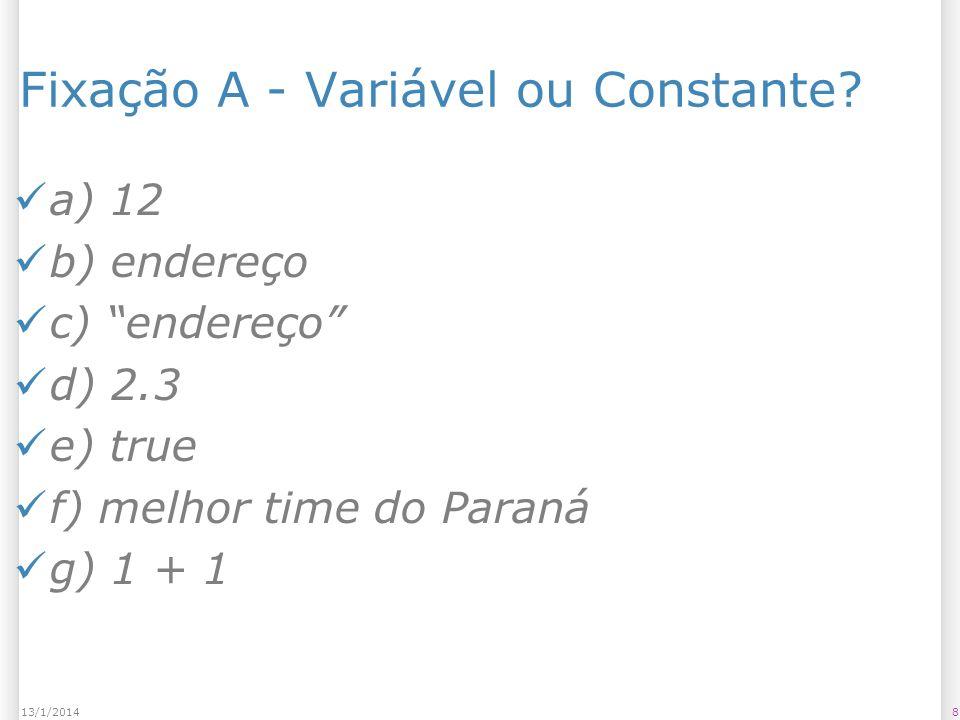 813/1/2014 Fixação A - Variável ou Constante.