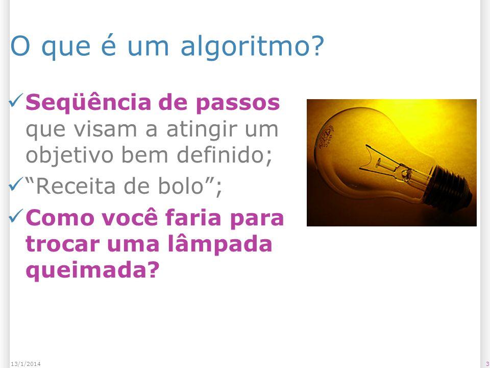 313/1/2014 O que é um algoritmo.