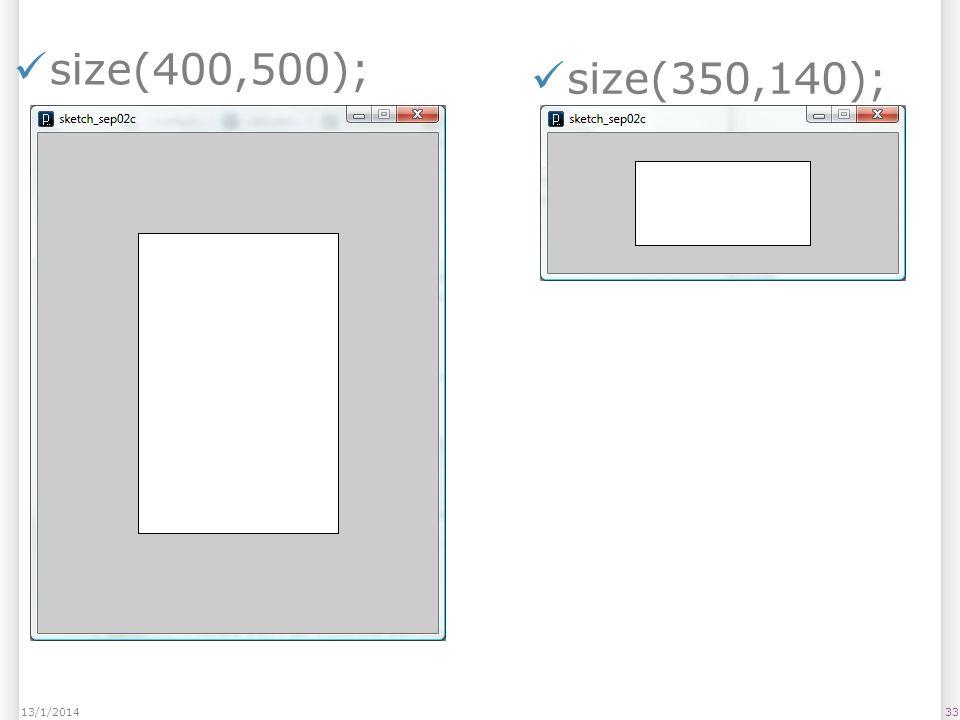 size(400,500); 3313/1/2014 size(350,140);