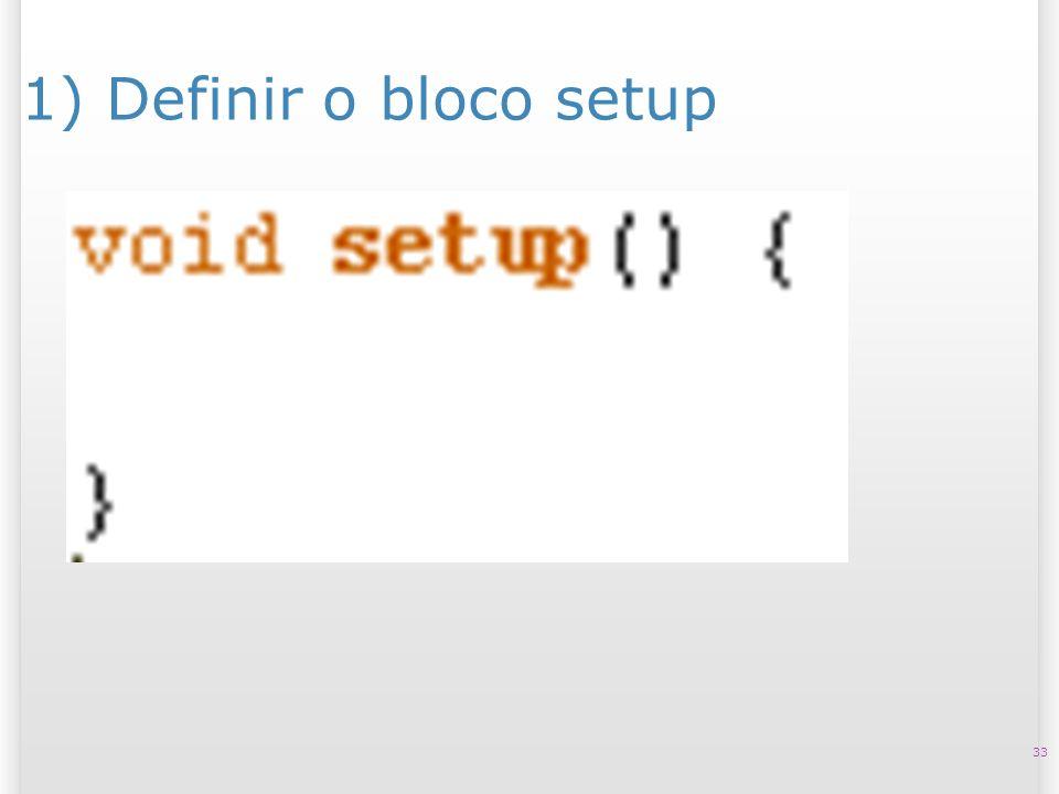 1) Definir o bloco setup 33