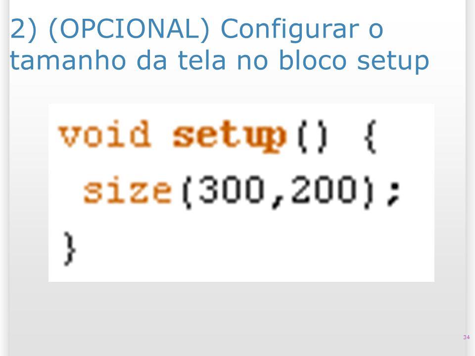 2) (OPCIONAL) Configurar o tamanho da tela no bloco setup 34
