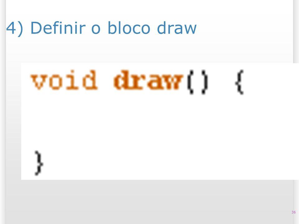 4) Definir o bloco draw 36