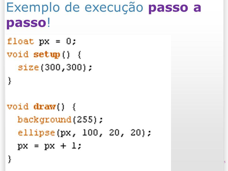 Exemplo de execução passo a passo! 5