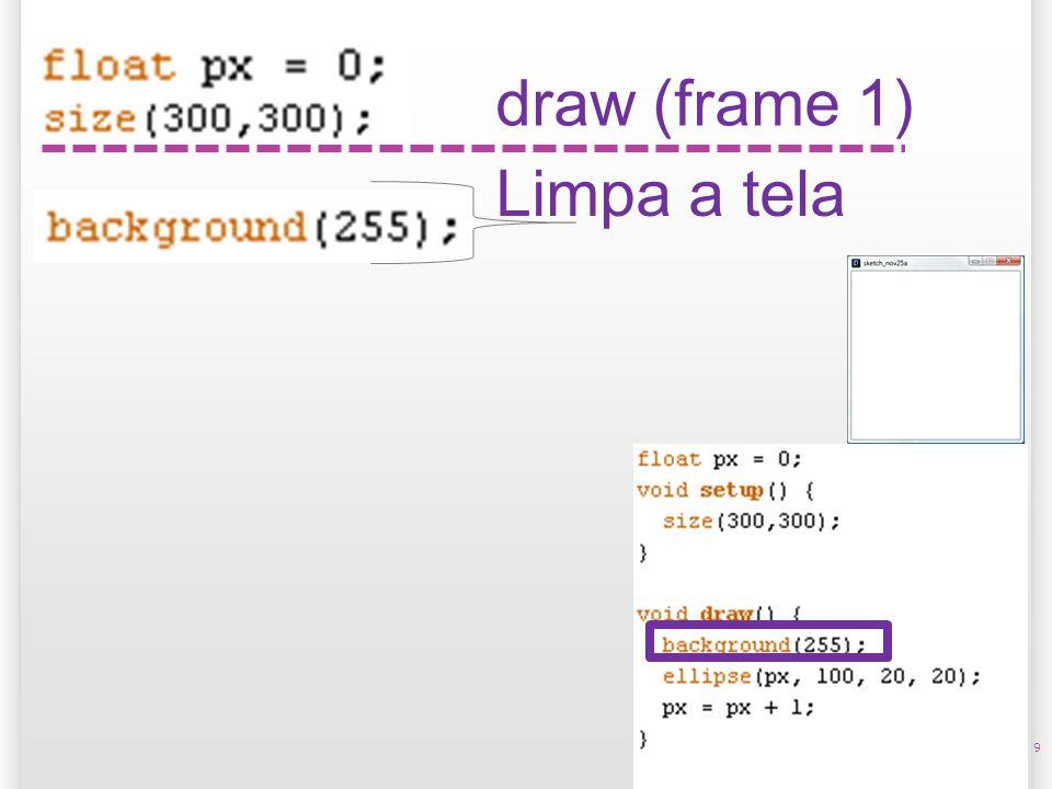 9 Limpa a tela draw (frame 1)