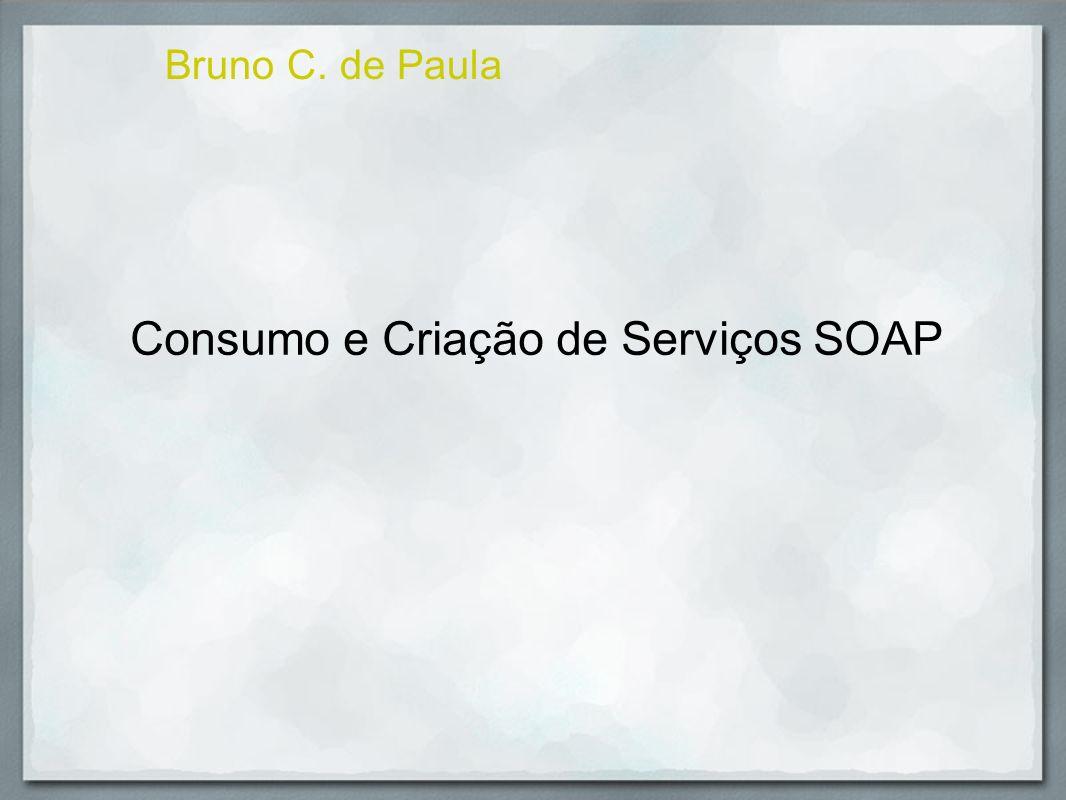 Tema de Estudo Vamos fazer um programa que acesse um web service; Vamos Compreender a criação de web services do tipo SOAP dentro do.Net;