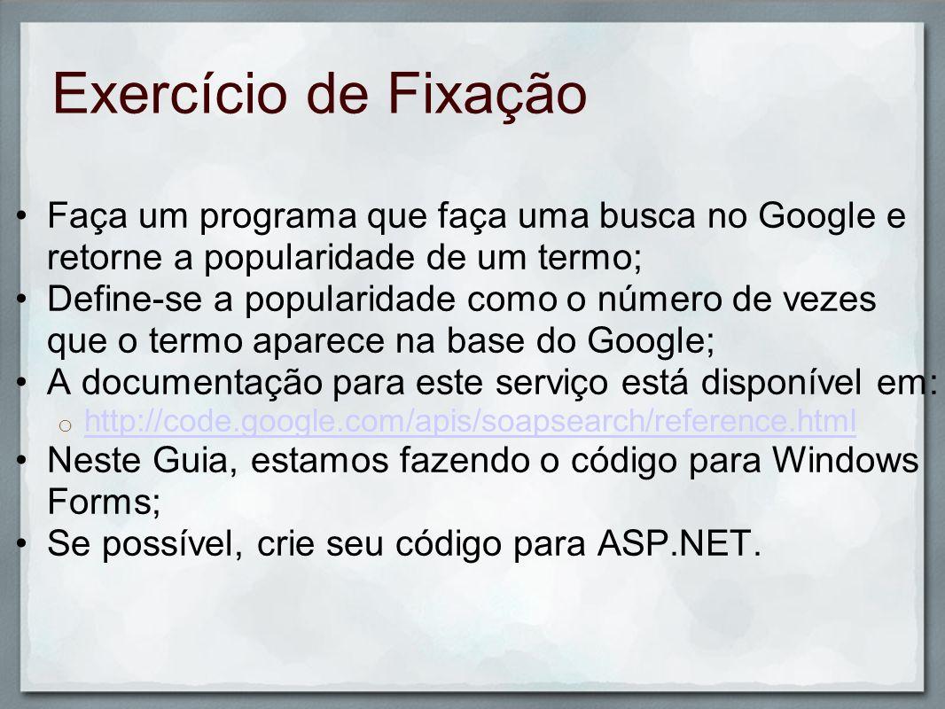 Configuração do WebProxy Primeiramente, para poder utilizar os exemplos dentro da PUCPR você deve utilizar um WebProxy; // Colocar no início do código using System.Net;...