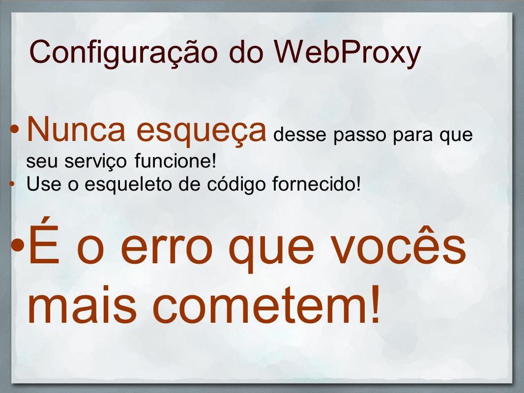 Outras maneiras de configurar o webproxy (1/4) A linha abaixo obtém o webproxy padrão do Internet Explorer: System.Net.GlobalProxySelection.Select = System.Net.WebProxy.GetDefaultProxy(); System.Net.GlobalProxySelection.Select.Credentials = new System.Net.NetworkCredential(meu login , minha senha , meu domínio ); Cuidado.