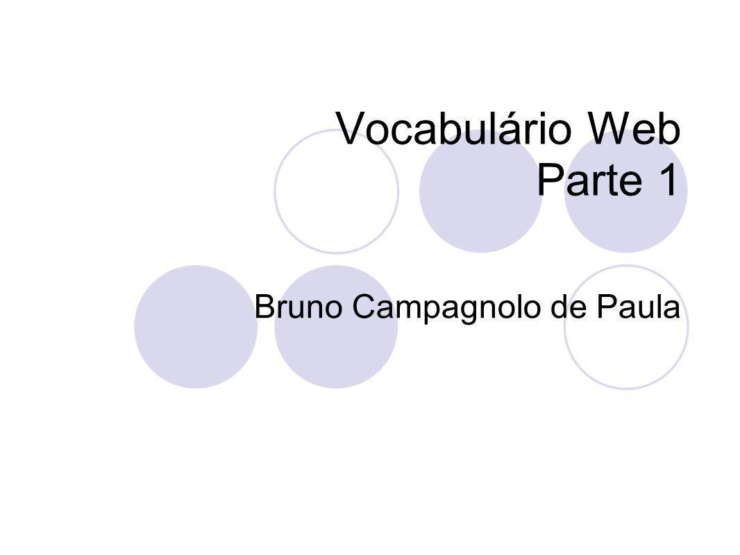 Vocabulário Web Parte 1 Bruno Campagnolo de Paula
