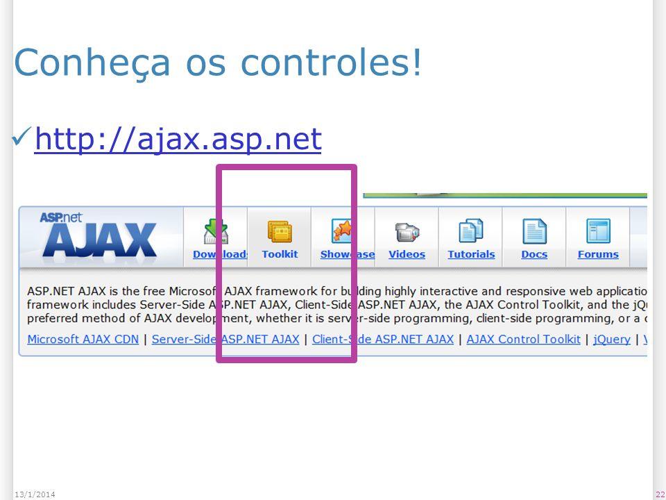 Conheça os controles! http://ajax.asp.net 2213/1/2014