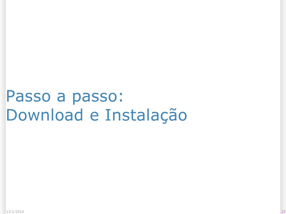 Passo a passo: Download e Instalação 2313/1/2014