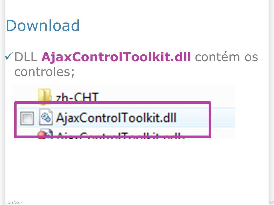 Download DLL AjaxControlToolkit.dll contém os controles; 3013/1/2014