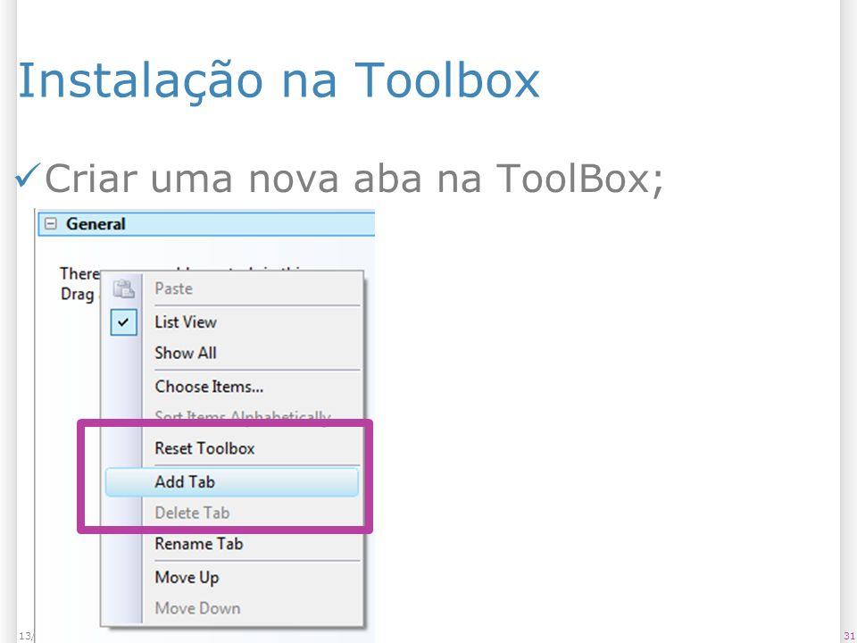 Instalação na Toolbox Criar uma nova aba na ToolBox; 3113/1/2014